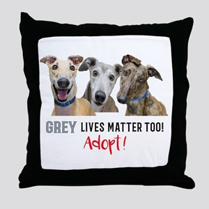 Grey Lives Matter Too ADOPT! Throw Pillow