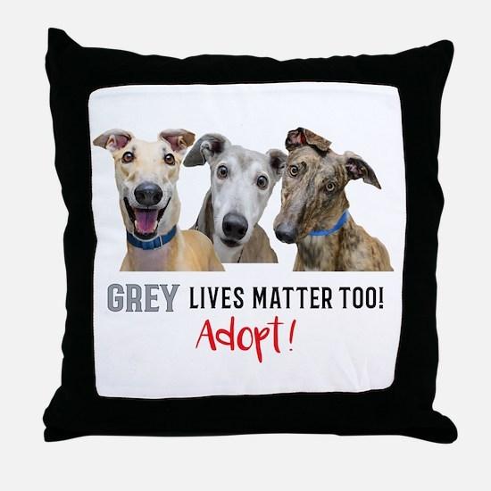 Grey Lives Matter Too ADOPT! Throw Pillow