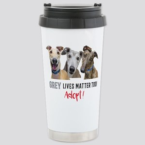 Grey Lives Matter Too A Stainless Steel Travel Mug