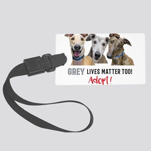 Grey Lives Matter Too ADOPT! Large Luggage Tag