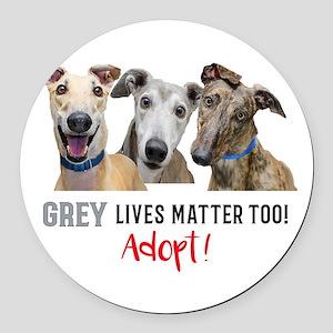 Grey Lives Matter Too ADOPT! Round Car Magnet