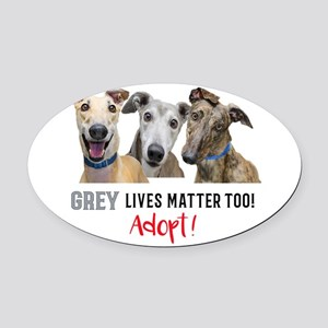 Grey Lives Matter Too ADOPT! Oval Car Magnet