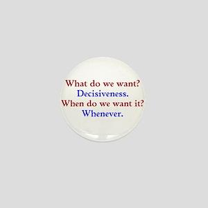 Decisiveness Soon Mini Button