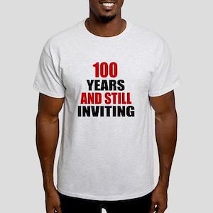 100 Years And Still Inviting Birthda Light T-Shirt