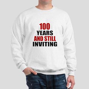 100 Years And Still Inviting Birthday D Sweatshirt