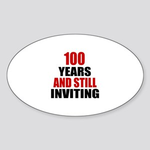 100 Years And Still Inviting Birthd Sticker (Oval)