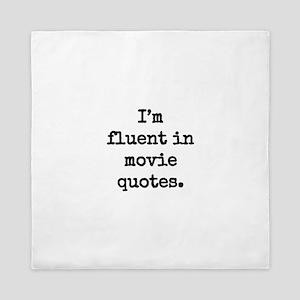 I'm fluent in movie quotes. Queen Duvet