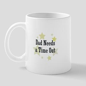 Dad Needs a Time Out Mug