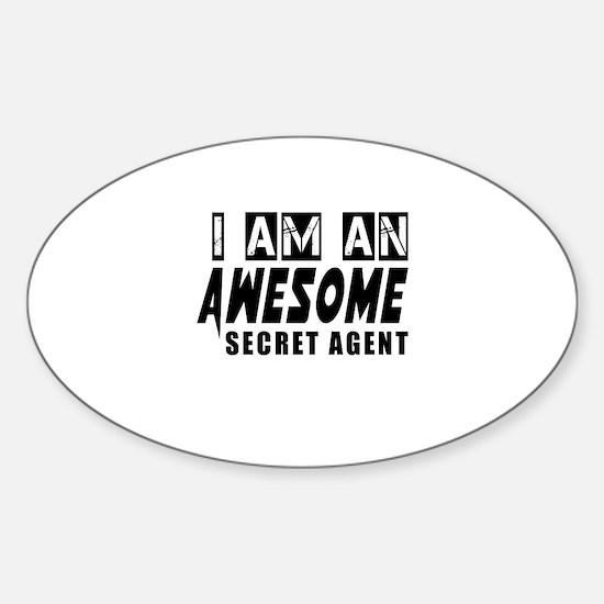 I Am Secret agent Sticker (Oval)