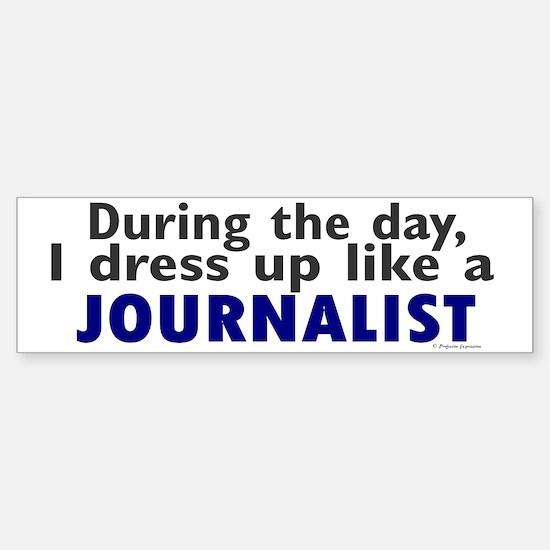 Dress Up Like A Journalist Bumper Bumper Bumper Sticker