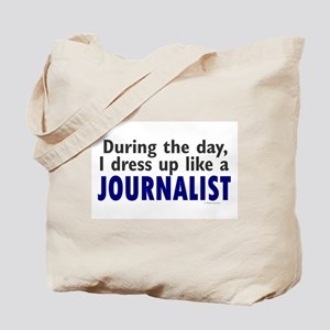 Dress Up Like A Journalist Tote Bag