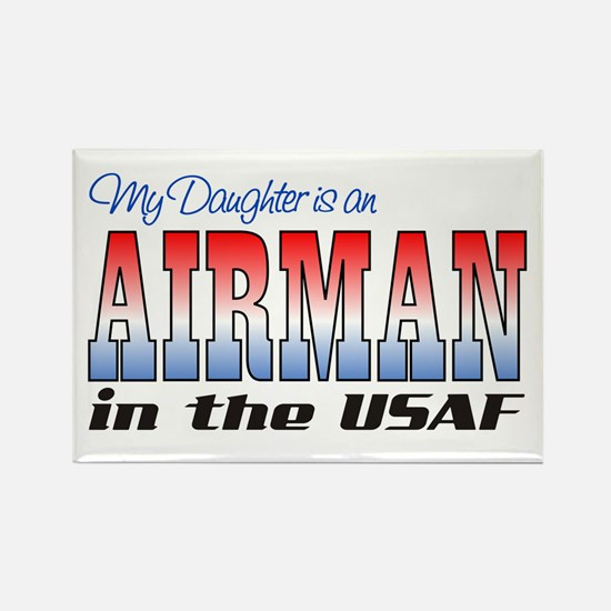 Daughter is an Airman Rectangle Magnet