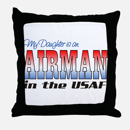 Daughter is an Airman Throw Pillow