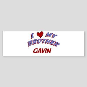 I Love My Brother Gavin Bumper Sticker