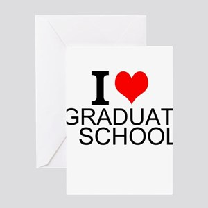 I Love Graduate School Greeting Cards
