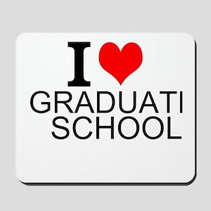 I Love Graduate School Mousepad