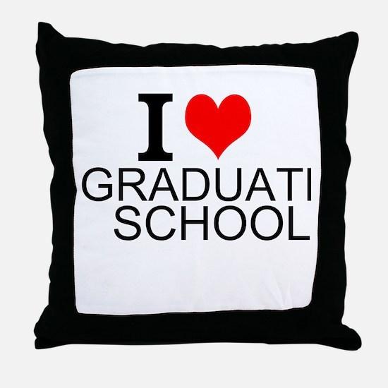 I Love Graduate School Throw Pillow