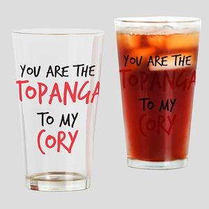 Topanga to my Cory Drinking Glass