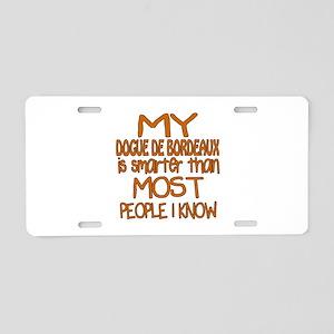 My Dogue de Bordeaux is sma Aluminum License Plate