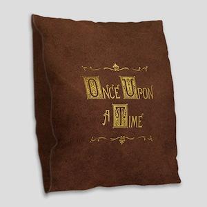 Once Upon a Time Burlap Throw Pillow