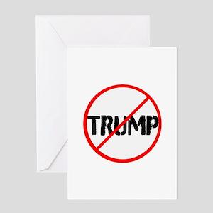 Anti Trump, no Trump Greeting Cards