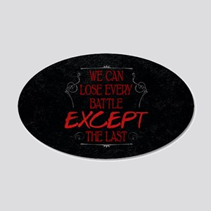Every Battle Except the Last 20x12 Oval Wall Decal