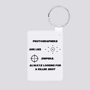 Photographers Are Like Snipers Keychains