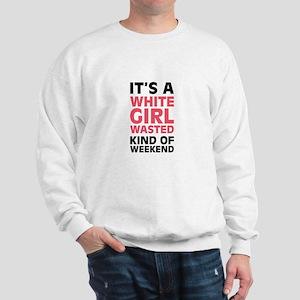 White Girl Wasted Sweatshirt