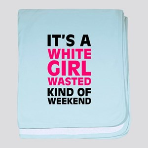 White Girl Wasted baby blanket