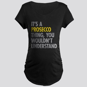 Prosecco Thing Maternity T-Shirt