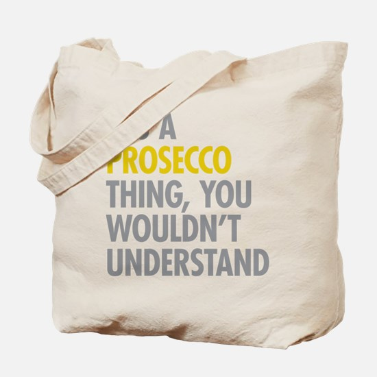 Prosecco Thing Tote Bag