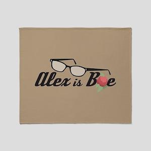 Alex is Bae Throw Blanket