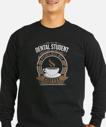 Dental Student Fueled By Coffee Long Sleeve T-Shir