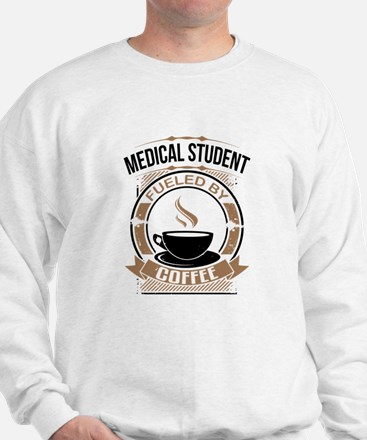 Medical Student Fueled By Coffee Sweatshirt