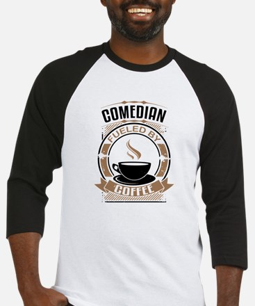 Comedian Fueled By Coffee Baseball Jersey