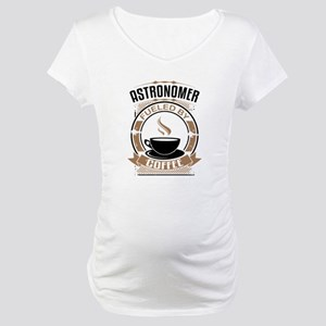 Astronomer Fueled By Coffee Maternity T-Shirt