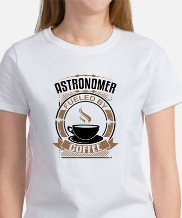 Astronomer Fueled By Coffee T-Shirt