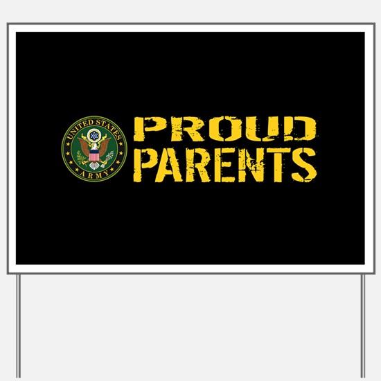 U.S. Army: Proud Parents (Black & Gold) Yard Sign