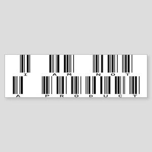 I am not a product Bumper Sticker