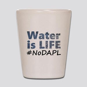 Water is Life - #NoDAPL Shot Glass