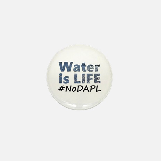 Water is Life - #NoDAPL Mini Button