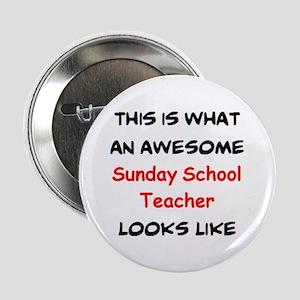 "awesome sunday school teacher 2.25"" Button"