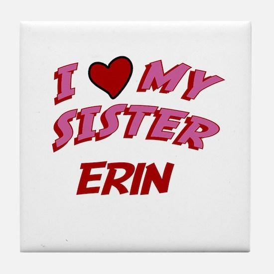 I Love My Sister Erin Tile Coaster