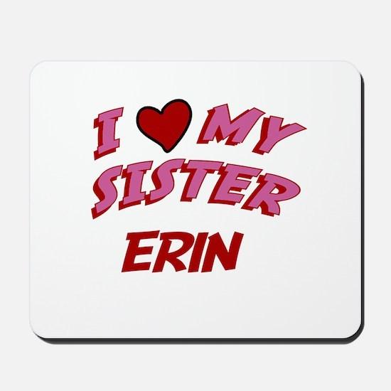 I Love My Sister Erin Mousepad