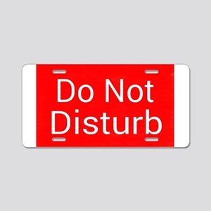 Do Not Disturb Aluminum License Plate