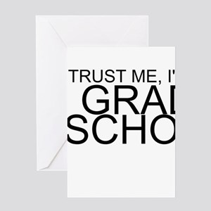 Trust Me, I'm In Grad School Greeting Cards