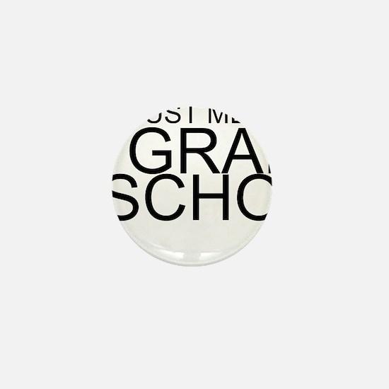 Trust Me, I'm In Grad School Mini Button