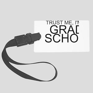 Trust Me, I'm In Grad School Luggage Tag