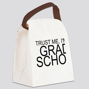 Trust Me, I'm In Grad School Canvas Lunch Bag
