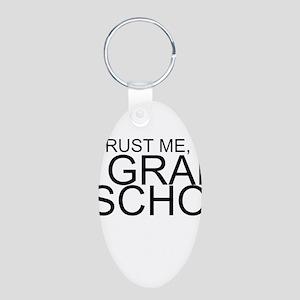 Trust Me, I'm In Grad School Keychains